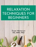Relaxation Techniques for Beginners
