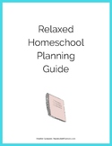 Relaxed Homeschool Planning Guide