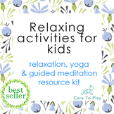 Activities: Relaxation kit- resource for using yoga and guided meditation