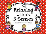 Relaxing With My 5 Senses