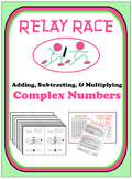 Relay Race - Complex Numbers (Addition, Subtraction, & Multiplication)