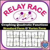 Relay Race - Graphing Quadratic Functions (Standard & Vertex Form)