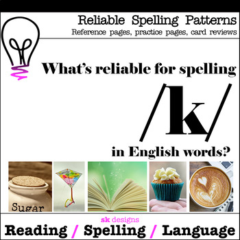 Reliable Spellings /k/ Practice Review Reference Printables Bonus Flash Cards!
