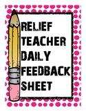 RELIEF TEACHER DAILY FEEDBACK SHEET FOR CLASSROOM TEACHER - ALL GRADES