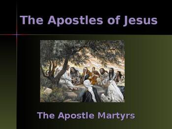 Religion - Apostles of Jesus - The Apostle Martyrs