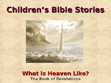 Religion - Children's Bible Stories  - A Glimpse of Heaven