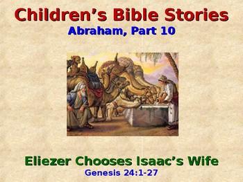 Religion - Children's Bible Stories - Abraham, Part 10 - Isaac's Wife Chosen