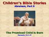 Religion - Children's Bible Stories - Abraham, Part 8 - The Promised Child
