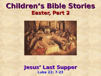 Religion - Children's Bible Stories - Easter, Part 2 - Jesus' Last Supper