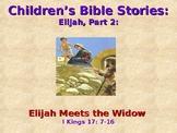 Religion - Children's Bible Stories - Elijah, Part 2 - Meeting the Widow Woman