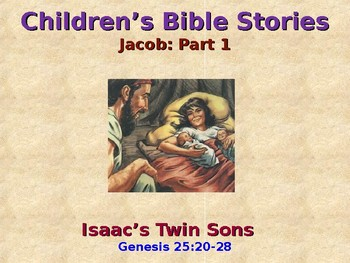 Religion - Children's Bible Stories - Jacob, Part 1 - Isaac's Twin Sons
