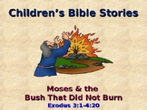 Religion - Children's Bible Stories - Moses & the Bush that Would Not Burn
