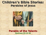Religion - Children's Bible Stories - Parables of Jesus - The Talents
