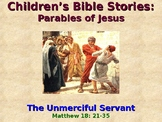 Religion - Children's Bible Stories - Parables of Jesus - The Unmerciful Servant