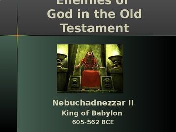 Religion – Enemies of God in the Old Testament - Nebuchadn