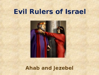 Religion - Evil Leaders of Israel - Ahab and Jezebel