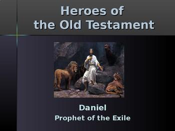 Religion - Heroes of the Old Testament - Daniel - Prophet