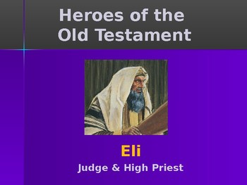 Religion - Heroes of the Old Testament - Eli - Judge & High Priest