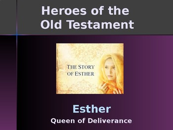 Religion - Heroes of the Old Testament - Esther - Queen of Deliverance