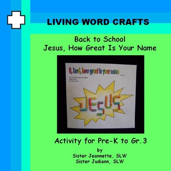 Jesus, How Great Is Your Name for Pre-K to Gr.3