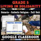 Religion - Living in Solidarity - Ontario Catholic Grade 5 - GOOGLE CLASSROOM