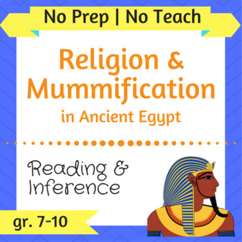 Religion & Mummification in Ancient Egypt - Inquiry-Based, Comprehension