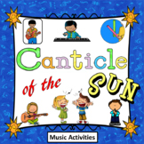 """Religion Music: """"Canticle Of The Sun"""" General Music Activities"""