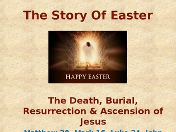 Religion - The Easter Story - Death, Burial & Resurrection of Jesus