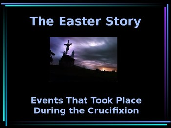 Religion - The Easter Story - Events of Crucifixion Day