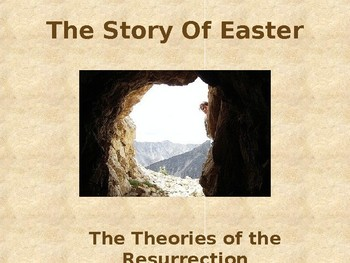 Religion - The Easter Story - Theories of the Resurrection Event