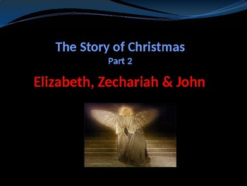 Celebrating Christmas - The Story of Christmas - Pt 2 - Elizabeth & Zechariah