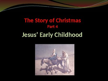 Religion - The Story of Christmas - Part 4 - Jesus the Young Child