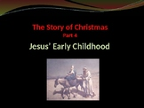 Celebrating Christmas - The Story of Christmas - Pt 4 - Jesus the Young Child