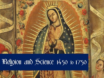 Religion and Science: 1450-1750