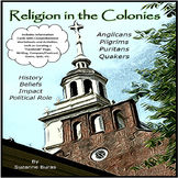 Religion in the Colonies: Pilgrims, Puritans, Quakers