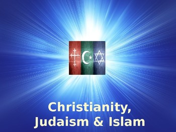 Religion - Christianity, Judaism & Islam - A Comparison