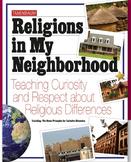 Religions in My Neighborhood: Teaching Curiosity & Respect