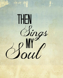 Religious Education Classroom Poster- Then Sings My Soul