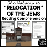 Relocation of the Jews during World War II Reading Comprehension; Holocaust