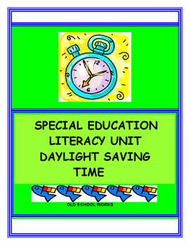Special Education Literacy Unit  Daylight Saving Time