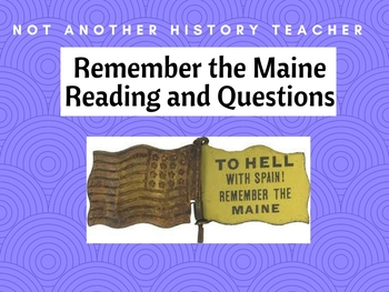Remember the Maine Reading and Questions