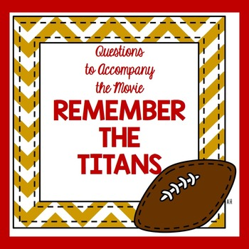 Remember the Titans Movie Questions End of the Year Activity