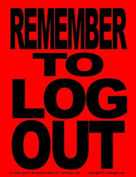 Remember to Log out Poster. A  poster for a computer lab or class with computers