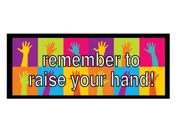 Remember to Raise Your Hand Sign