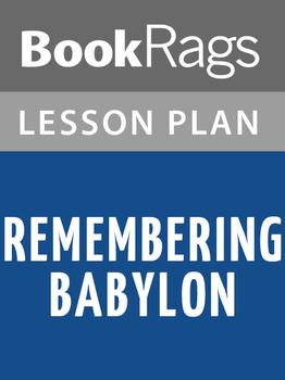 Remembering Babylon Lesson Plans
