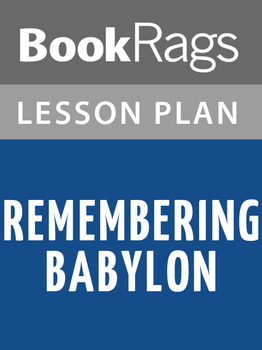 Remembering Babylon Lesson Plans