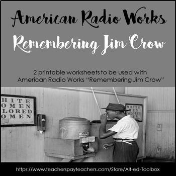 """Remembering Jim Crow "" from American Radio Works (2 page worksheet)"