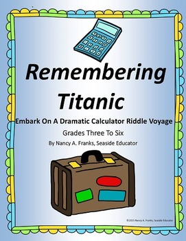 Remembering Titanic: Embark On A Dramatic Calculator Riddl