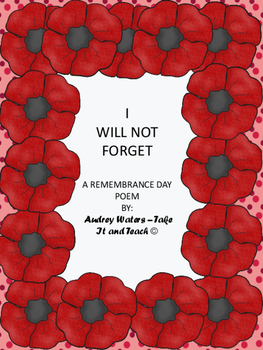 Remembrance Day Poem:  I Will Not Forget