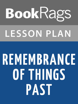 Remembrance of Things Past Lesson Plans